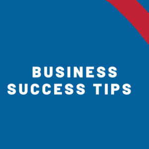 Top Tips to Business Success